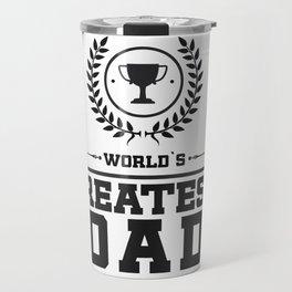 World`s Greatest DAD Travel Mug