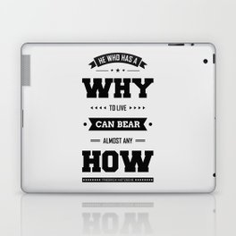 Lab No. 4 He Who Has A Why Friedrich Nietzsche Inspirational Quote Laptop & iPad Skin