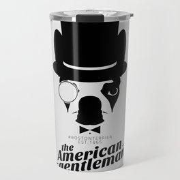 Boston Terrier: The American Gentleman. Travel Mug