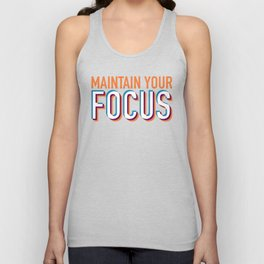 Maintain Your Focus Unisex Tank Top
