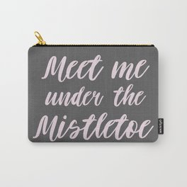 Meet me under the Mistletoe Christmas Carry-All Pouch