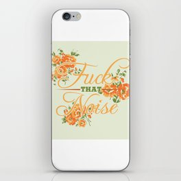 Fuck THAT Noise iPhone Skin