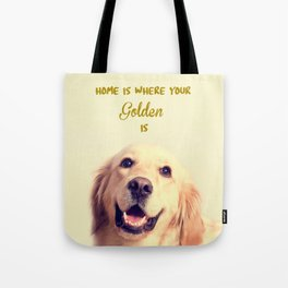 Home Is Where Your Golden Is Tote Bag