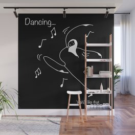 Dancing... yeah! I like that Wall Mural