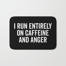 Caffeine And Anger Funny Quote Bath Mat