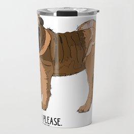 Bitch Please.  I'm Fabulous.  Shar Pei Travel Mug