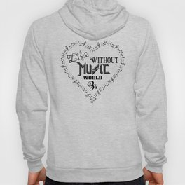 Life Without Music Would Bb flat Hoody