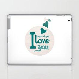 Super Duper Love You Laptop & iPad Skin