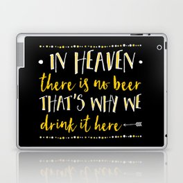 In Heaven There Is No Beer! Laptop & iPad Skin