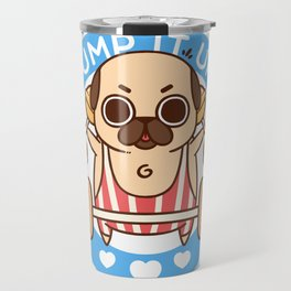Pump It Up, Puglie! Travel Mug