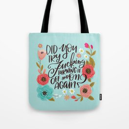 Pretty Swe*ry: Did you Try Fucking Turning it Off and On Again? Tote Bag