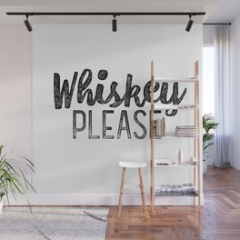 Whiskey Please Wall Mural