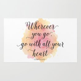 Wherever you go, go with all your heart. Confucius Rug