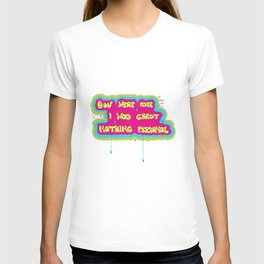 You Were Fake, I Was Great T-shirt
