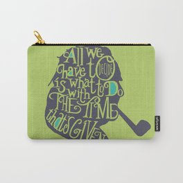 The Time That's Given Carry-All Pouch