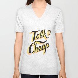 Talk is Cheap Unisex V-Neck