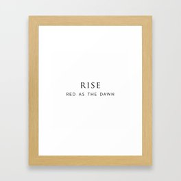 Rise, red as the dawn. Framed Art Print