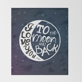 I LOVE YOU to the MOON and BACK! Throw Blanket