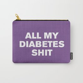 All My Diabetes Shit™ (Royal Lilac) Carry-All Pouch