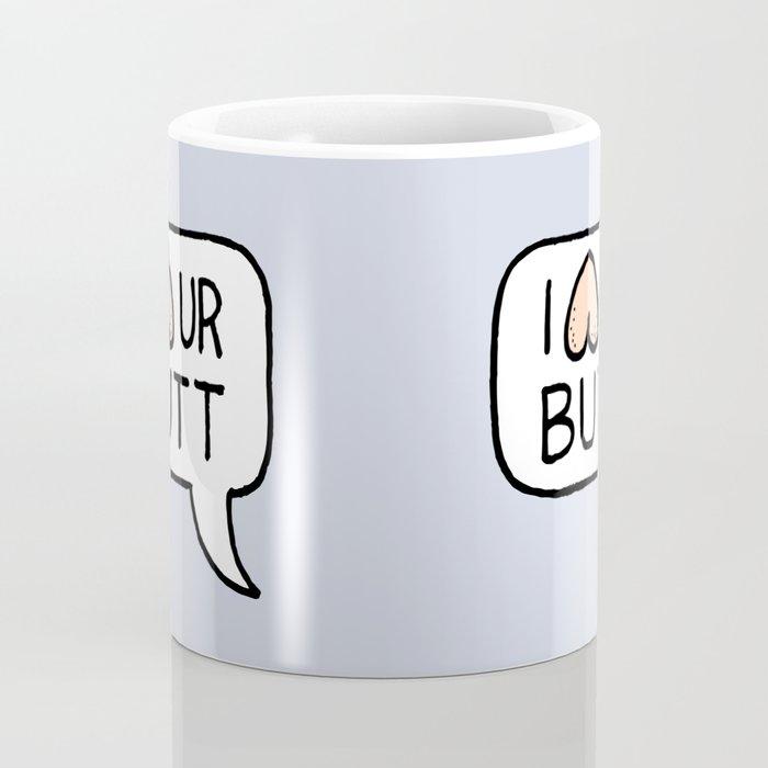 I LUV UR BUTT Coffee Mug