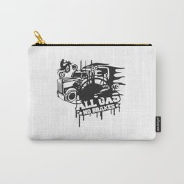 All Gas no Brakes Carry-All Pouch
