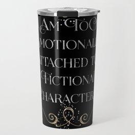 too emotionally attached Travel Mug