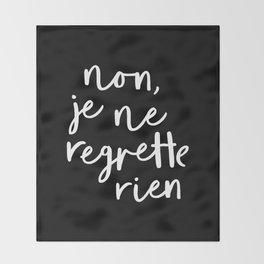 Non Je Ne Regrette Rien black and white typography wall art home decor love quote hand lettered lol Throw Blanket
