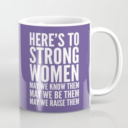 Here's to Strong Women (Ultra Violet) Coffee Mug