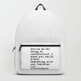 Excuse me for being so intellectual Backpack