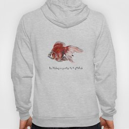 As Lacking In Privacy As A Goldfish Hoody