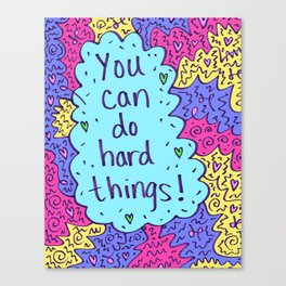 You can do hard things! Canvas Print