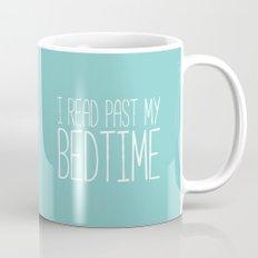 I read past my bedtime. Mug