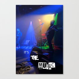 it's the MUSIC Canvas Print