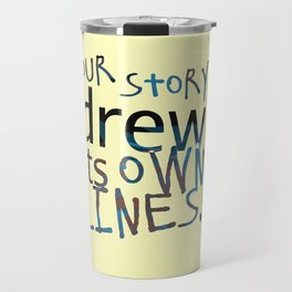 Our Story Drew Its Own Lines Travel Mug