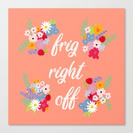 Frig Right Off Canvas Print