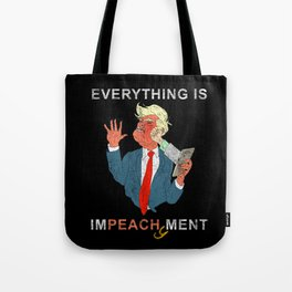 Everything is Peachy Impeachment Anti Trump Tote Bag