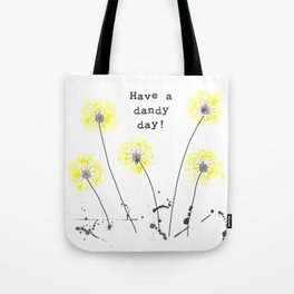 Have a dandy day! Tote Bag