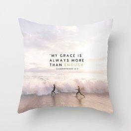 MORE THAN ENOUGH GRACE Throw Pillow