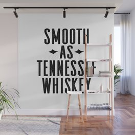 WHISKEY GIFT IDEA, Smooth As Tennessee Whiskey,Bar Decor,Bar Cart,Party gift,Drink Sign Wall Mural