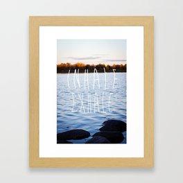 INHALE, EXHALE Framed Art Print