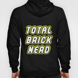 TOTAL BRICK NERD in Brick Font Logo Design by Chillee Wilson  Hoody