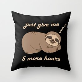 Sloth - 5 More Hours Throw Pillow