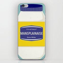 Mansplainaise iPhone Skin