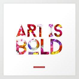 Art Is Bold Art Print