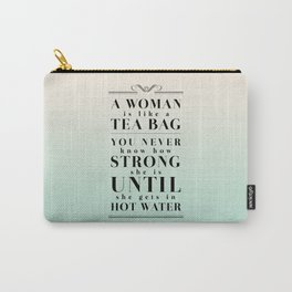 Strong Tea - Eleanor Roosevelt Quote Carry-All Pouch