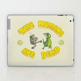 The Humans are Dead Laptop & iPad Skin