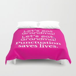 Let's Eat Grandma Punctuation Saves Lives (Pink) Duvet Cover