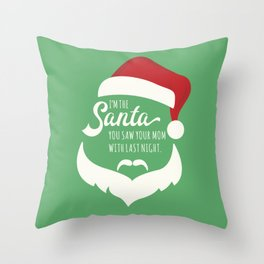 I saw mommy kissing Santa Clause Throw Pillow