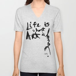 Life is short Art is long Unisex V-Neck