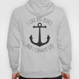 I Like Big Boats And I Cannot Lie! Hoody